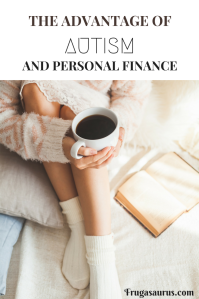 The advantage of autism and personal finance