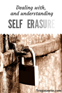 Dealing with, and understanding self erasure #mentalhealth