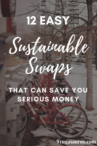 12 Easy Sustainable swaps that can save you serious money! #movethedate