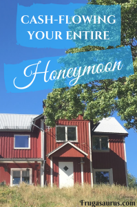 Cash-Flowing Your Entire Honeymoon - Our Frugal, Fantastic Trip!