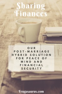 Sharing Finances - Our post-marriage hybrid solution for peace of mind and financial security