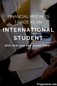 Financial mistakes I made as an international student - and how you can avoid them